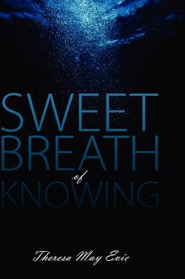 Sweet Breath of Knowing (Paperback)