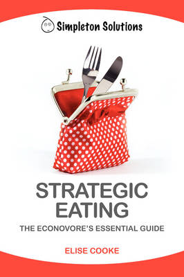 Strategic Eating: The Econovore's Essential Guide (Paperback)