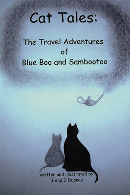Cat Tales: The Travel Adventures of Blue Boo and Sambootoo (Paperback)