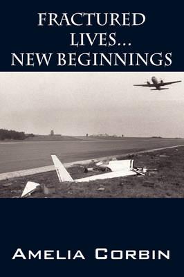 Fractured Lives . . . New Beginnings (Paperback)
