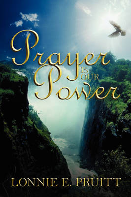 Prayer Is Our Power (Paperback)