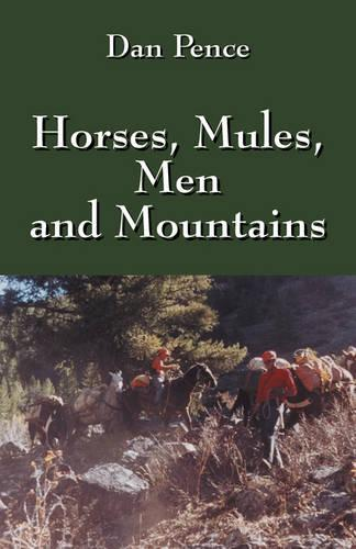Horses, Mules, Men and Mountains (Paperback)
