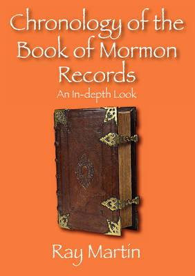 Chronology of the Book of Mormon Records: An In-Depth Look (Paperback)