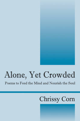 Alone, Yet Crowded: Poems to Feed the Mind and Nourish the Soul (Paperback)