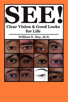 See!: Clear Vision and Good Looks for Life (Paperback)