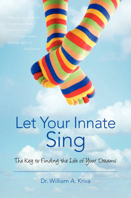 Let Your Innate Sing: The Key to Finding the Life of Your Dreams (Paperback)