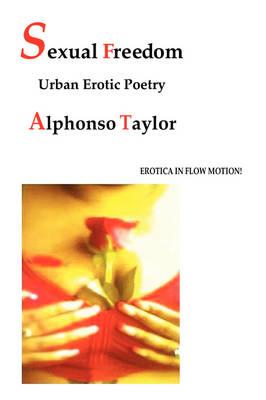 Sexual Freedom: Urban Erotic Poetry (Paperback)