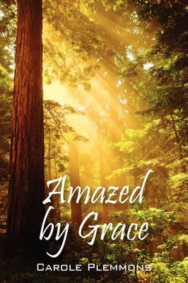 Amazed by Grace (Paperback)