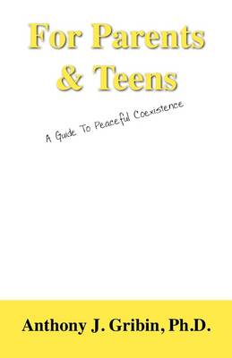 For Parents & Teens: A Guide to Peaceful Coexistence (Paperback)