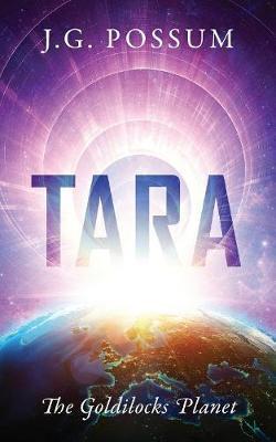 Tara: The Goldilocks Planet (Paperback)