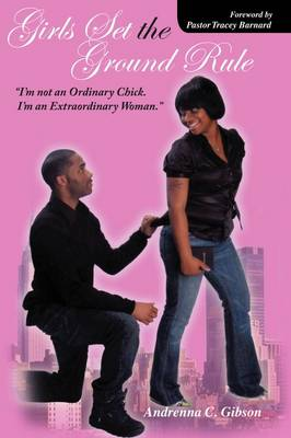 Girls Set the Ground Rule: I'm Not an Ordinary Chick! I'm an Extraordinary Woman! (Paperback)