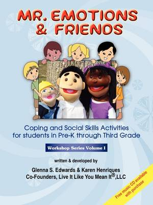 Mr. Emotions & Friends: Coping and Social Skills Activities for Students in Grades Pre-K Through Third Grade (Paperback)