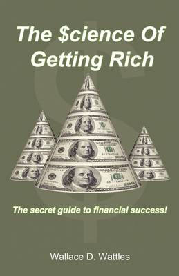 The Science of Getting Rich: The Secret Guide to Financial Success! (Paperback)