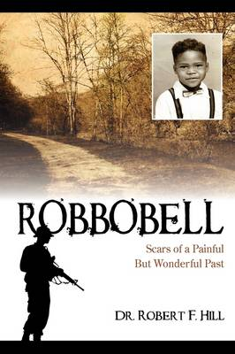 Robbobell: Scars of a Painful But Wonderful Past (Paperback)