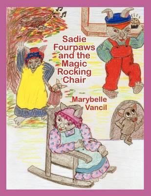 Sadie Fourpaws and the Magic Rocking Chair (Paperback)