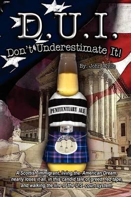 D.U.I: Don't Underestimate It! (Paperback)