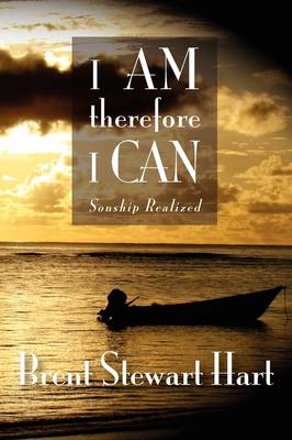 I Am Therefore I Can: Sonship Realized (Paperback)