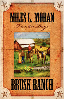 Brusk Ranch: Frontier Days (Paperback)