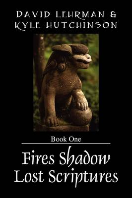 Fires Shadow Lost Scriptures: Book One (Paperback)