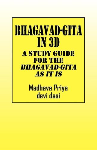 Bhagavad-Gita in 3D: A Study Guide for the Bhagavad-Gita as It Is (Paperback)
