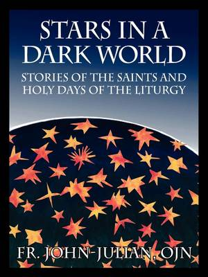 Stars in a Dark World: Stories of the Saints and Holy Days of the Liturgy (Paperback)