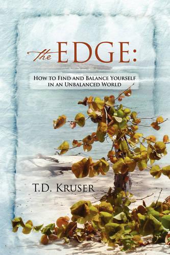 The Edge: How to Find and Balance Yourself in an Unbalanced World (Paperback)
