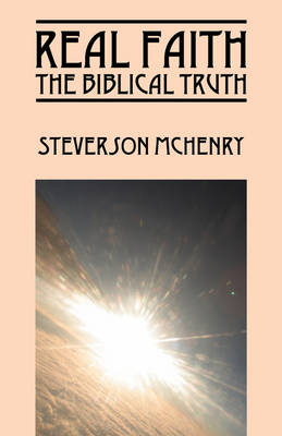 Real Faith: The Biblical Truth (Paperback)