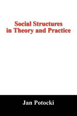 Social Structures in Theory and Practice: New Hypothesis and Its Applications (Paperback)