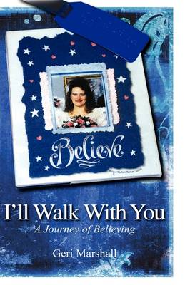 I'll Walk with You: A Journey of Believing (Hardback)