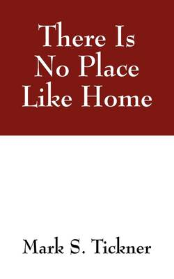 There Is No Place Like Home (Paperback)