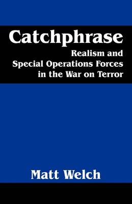 Catchphrase: Realism and Special Operations Forces in the War on Terror (Paperback)