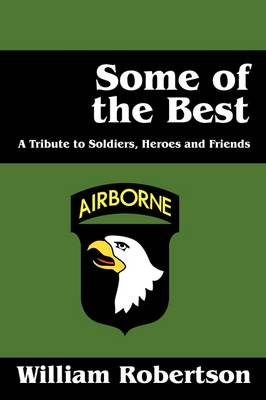 Some of the Best: A Tribute to Soldiers, Heros and Friends (Paperback)