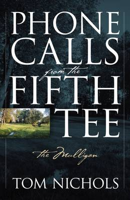 Phone Calls from the Fifth Tee - The Mulligan (Paperback)