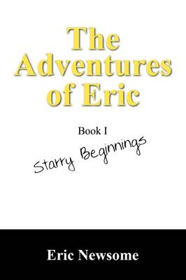 The Adventures of Eric: Starry Beginnings (Paperback)