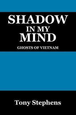 Shadow in My Mind: Ghosts of Viet Nam (Paperback)