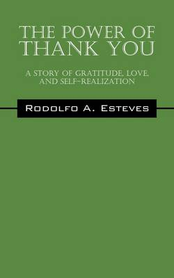 The Power of Thank You: A Story of Gratitude, Love, and Self-Realization (Paperback)