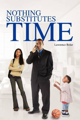 Nothing Substitutes Time (Paperback)