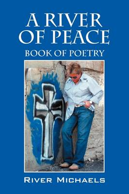 A River of Peace: Book of Poetry (Paperback)