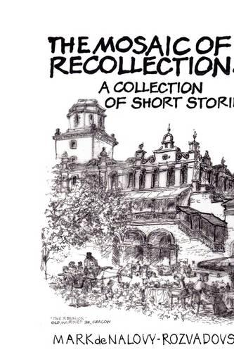 The Mosaic of Recollections: Collection of Short Stories (Hardback)