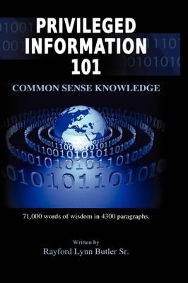 Privileged Information 101: Common Sense Knowledge (Hardback)