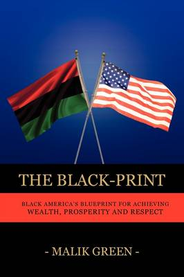 The Black-Print: Black America's Blueprint for Achieving Wealth, Prosperity and Respect (Paperback)