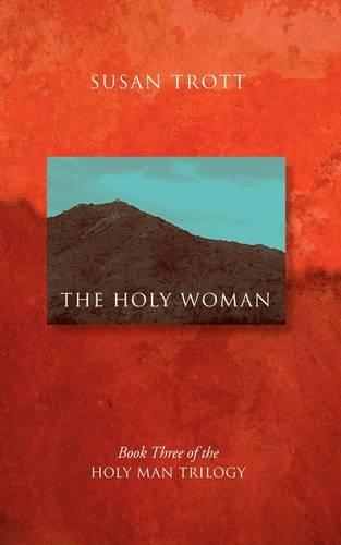 The Holy Woman: Book Three of The Holy Man Trilogy (Paperback)