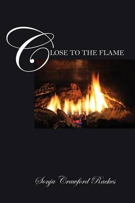 Close to the Flame (Paperback)