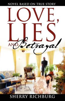 Love, Lies and Betrayal: Novel Based on True Story (Paperback)
