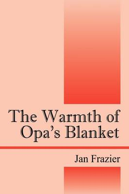 The Warmth of Opa's Blanket (Paperback)
