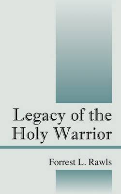 Legacy of the Holy Warrior (Paperback)