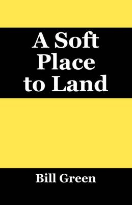 A Soft Place to Land (Paperback)