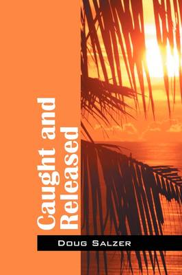 Caught and Released (Paperback)