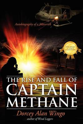 The Rise and Fall of Captain Methane: Autobiography of a Maverick (Paperback)