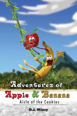 Adventures of Apple & Banana: Aisle of the Cookies (Paperback)